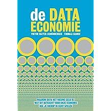 Data-kapitalisme: waarom data het nieuwe geld is, wat dit betekent voor onze economie en hoe je hierop in kunt spelen: Waarom data geld gaat ... onze economie en hoe je hierop in kunt spelen
