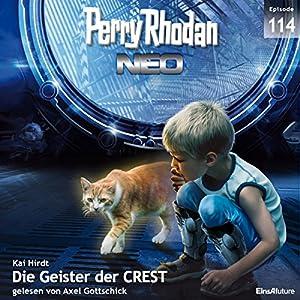 Die Geister der CREST (Perry Rhodan NEO 114) Hörbuch