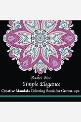 Pocket Size Simple Elegance: Creative Mini Mandala Coloring Book for Grown-ups (Mini Coloring Books) (Volume 2) Paperback