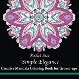 Pocket Size Simple Elegance: Creative Mini Mandala Coloring Book for Grown-ups (Mini Coloring Books) (Volume 2)