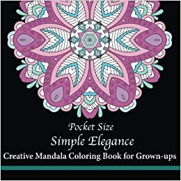 Amazon Pocket Size Simple Elegance Creative Mini Mandala Coloring Book For Grown Ups Books Volume 2 9781547047635 Mindful
