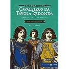 Três Grandes Cavaleiros da Távola Redonda. Lancelot, Tristão e Percival