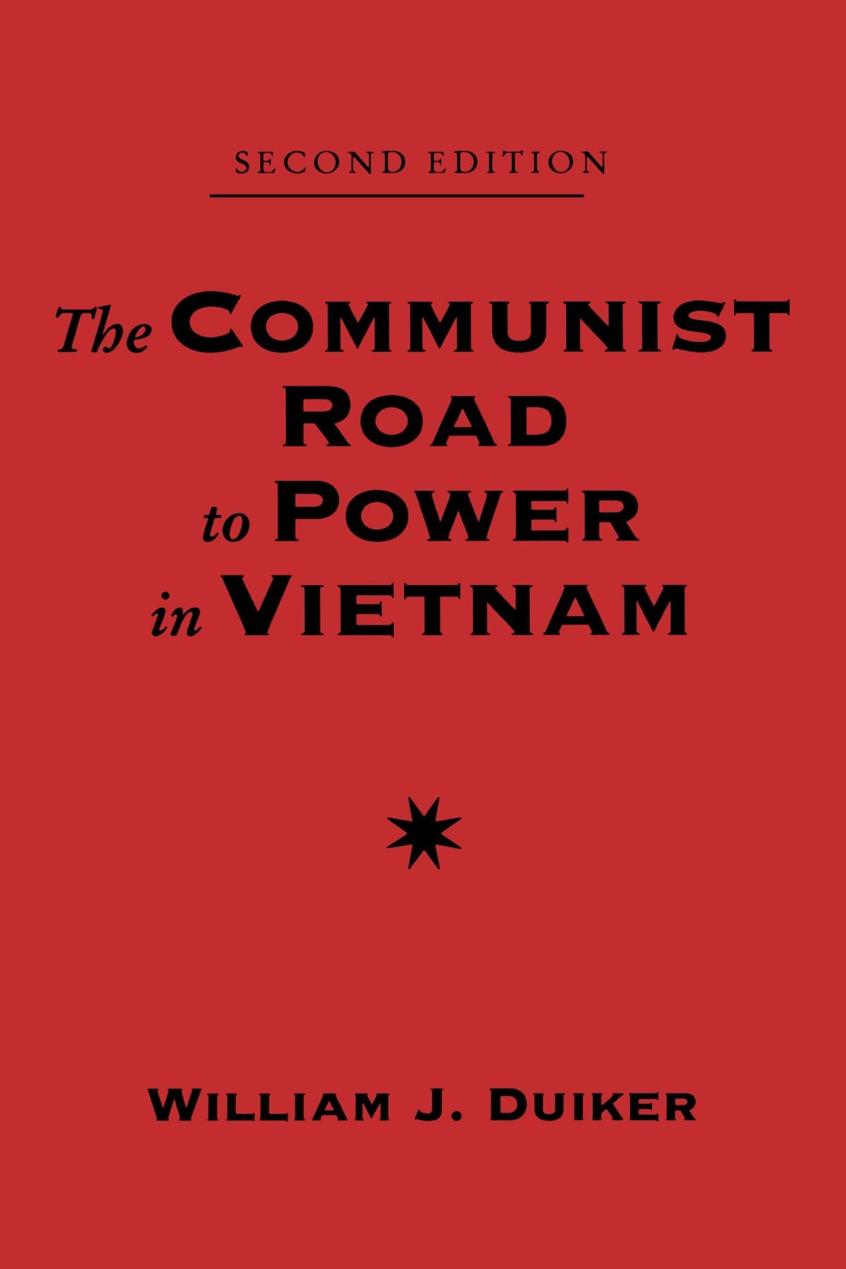 The Communist Road To Power In Vietnam: Second Edition Nations of the  Modern World : Asia: Amazon.de: Duiker, William J: Fremdsprachige Bücher