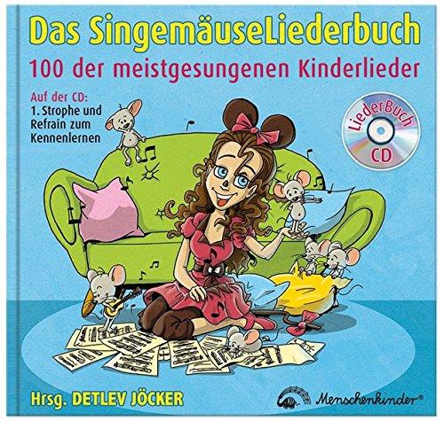 Das Singemäuse Liederbuch: LiederBuchCD mit 100 der meistgesungenen Kinderlieder zum Kennenlernen