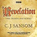 Shardlake: Revelation: BBC Radio 4 full-cast dramatisation Audiobook by C J Sansom Narrated by Jason Watkins, Mark Bonnar