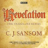 Shardlake: Revelation: BBC Radio 4 full-cast dramatisation