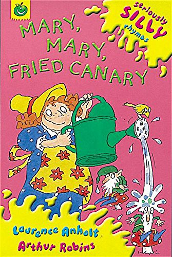 Read Mary, Mary, Fried Canary (Seriously Silly Rhymes) Z.I.P
