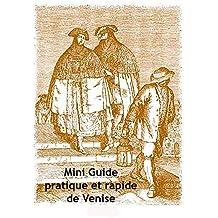 Mini Guide, pratique et rapide, de Venise : Arriver et se déplacer à Venise - Que faire à Venise  (French Edition)