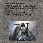 Preparing the Prophets of God: Preparing the Way of Jesus (Volume 1) | Henry Harrison Epps Jr.
