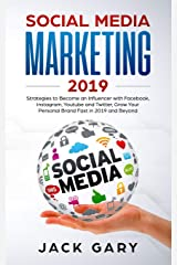 Social Media Marketing 2019: Strategies to Become an Influencer with Facebook, Instagram, Youtube and  Twitter, Grow Your Personal Brand Fast in 2019 ... (Social Media Marketing, Personal Brand) Paperback
