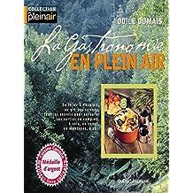 La Gastronomie en plein air (French Edition)