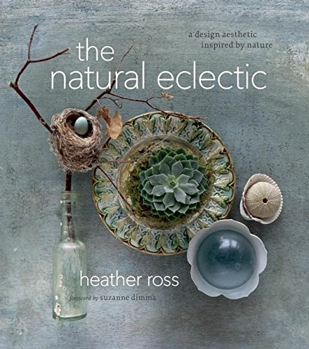 The Natural Eclectic: A Design Aesthetic Inspired by Nature