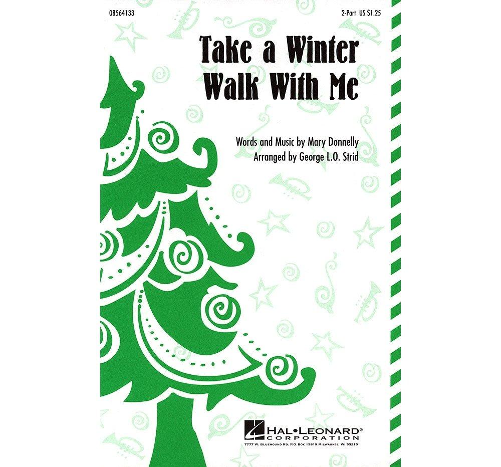 Hal Leonard Take a Winter Walk with Me 2-Part arranged by George L.O. Strid ebook