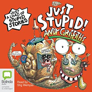 Just Stupid! Audiobook by Andy Griffiths Narrated by Stig Wemyss