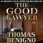 The Good Lawyer: A Novel | Thomas Benigno