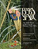 Baba Yaga: The Wild Witch of the East in Russian Fairy Tales
