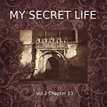 My Secret Life: Volume Two Chapter Thirteen Audiobook by Dominic Crawford Collins Narrated by Dominic Crawford Collins