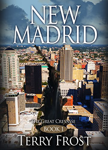 NEW MADRID: The Great Crevasse by [Frost, Terry]