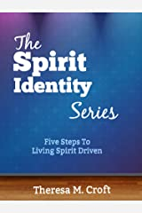 The Spirit Identity Series: Five Steps To Living Spirit Driven Kindle Edition