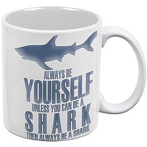 Always Be Yourself Shark White All Over Coffee Mug