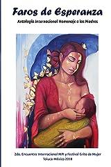 Faros de Esperanza: Antologia Internacional Homenaje a las Madres (Coleccion Grito de Mujer) (Volume 3) (Spanish Edition) Paperback