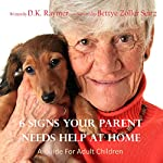 6 Signs Your Parent Needs Help at Home: A Guide For Adult Children   D.K. Raymer