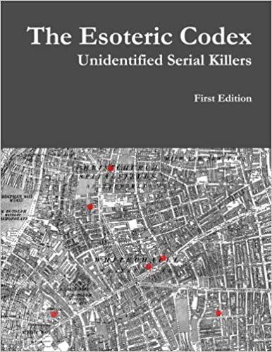The Esoteric Codex: Unidentified Serial Killers by Royce Leighton (2015-03-27)