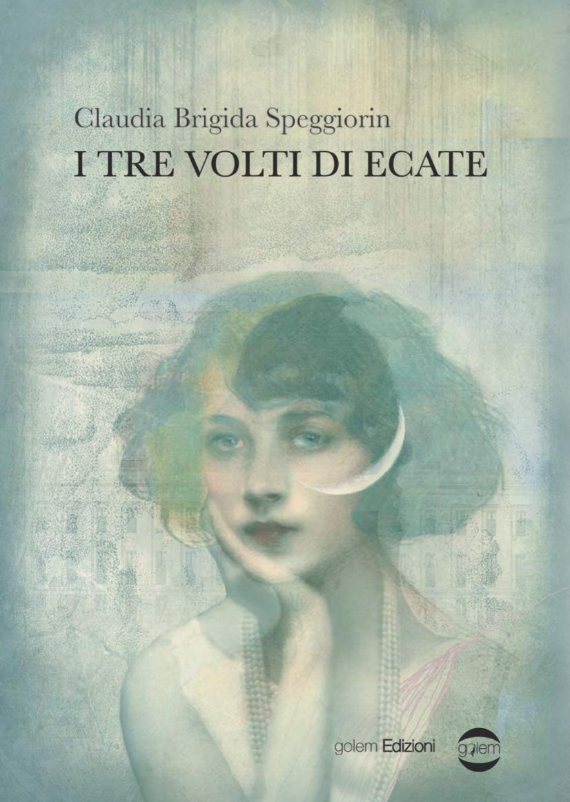 Amazon.it: I tre volti di Ecate - Speggiorin, Claudia Brigida - Libri