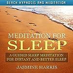Meditation for Sleep: A Guided Sleep Meditation for Instant and Better Sleep via Beach Hypnosis and Meditation | Jasmine Harris