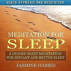 Meditation for Sleep: A Guided Sleep Meditation for Instant and Better Sleep via Beach Hypnosis and Meditation