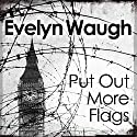 Put Out More Flags Hörbuch von Evelyn Waugh Gesprochen von: Michael Maloney