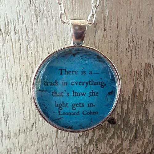 Cohen Quote   Inspirational Quote Necklace   Glass Pendant   Gift Idea   Leonard Cohen   There Is A Crack In Everything   Encouraging Quote