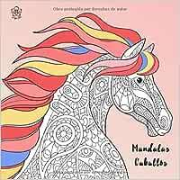 Mandalas Caballos: Libro de colorear para adultos y niños. 50 hermosos motivos de caballos para colorear y relajarse y bonus. Aumenta tu creatividad y ... de colorear caballos para niños y adultos.