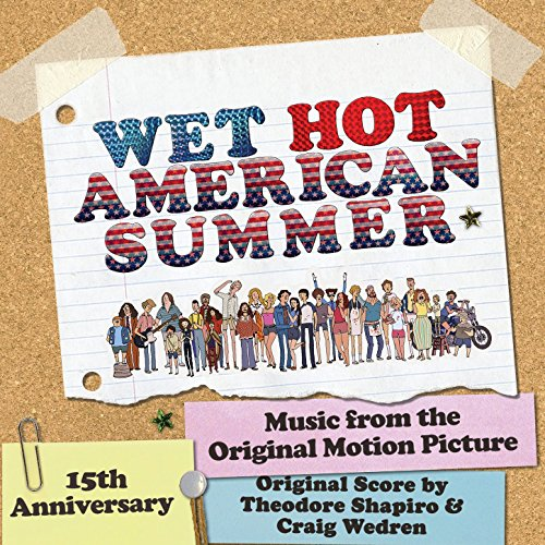 Wet Hot American Summer (Original Score & Music from the Motion Picture) [Explicit]