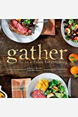 Gather, the Art of Paleo Entertaining Hardcover