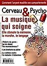 cerveau et psycho; la musique qui soigne - elle stimule la mémoire, la marche, le langage par Pour la Science