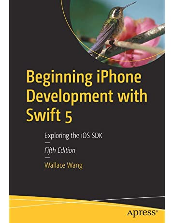 Beginning iPhone Development with Swift 5: Exploring the iOS