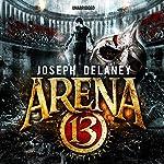 Arena 13 | Joseph Delaney