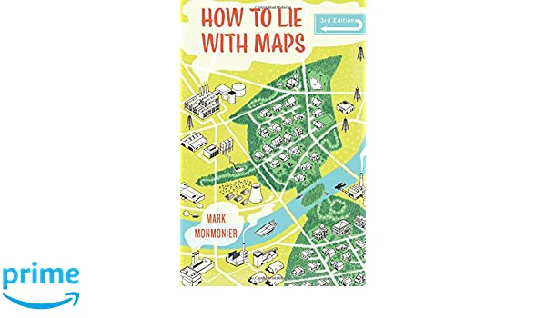 How to lie with maps third edition mark monmonier 9780226435923 how to lie with maps third edition mark monmonier 9780226435923 amazon books fandeluxe Images