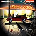 Final Price Audiobook by J. Gregory Smith Narrated by Todd Haberkorn