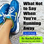 What Not to Say When You're Running Away | Rachel John