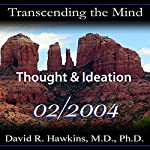 Transcending the Mind Series: Thought & Ideation | David R. Hawkins, M.D.