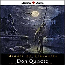 Don Quixote (Adapted for Modern Listeners) Audiobook by Miguel de Cervantes Saavedra Narrated by Johnny Heller