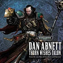 Thorn Wishes Talon: Warhammer 40,000 Audiobook by Dan Abnett Narrated by Gareth Armstrong, Lisa Coleman, Jane Colingwood, Rupert Degas, Jonathan Keeble
