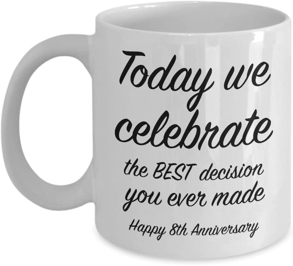 Amazon Com 8th Anniversary Present Ideas For Him 8 Year Wedding Anniversary Cup For Her We Celebrate Unique Coffee Mug For Husband Wife 11 Oz Kitchen Dining