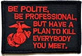 Be Polite [...] but Plan To Kill Everyone You Meet - James Mattis Quote 2x3 Military Patch / Morale Patch - Multiple Color Options (Black with Red)