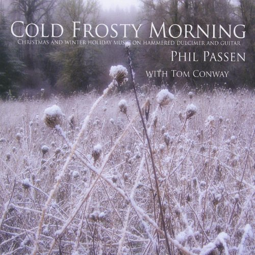 Cold Frosty Morning: Christmas and Winter Holiday Music On Hammered Dulcimer (With Tom Conway)