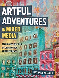 Book Cover: Artful Adventures in Mixed Media: Techniques Inspired by Observation and Experience