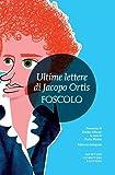 Ultime lettere di Jacopo Ortis. Ediz. integrale