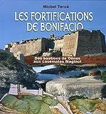 Image de Les fortifications de Bonifacio : Des bastions de Gênes aux casemates Maginot